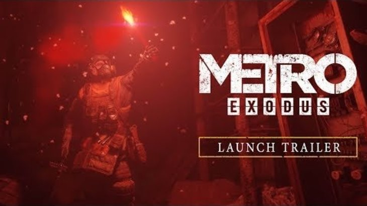 Metro Exodus - Launch Trailer (Official)