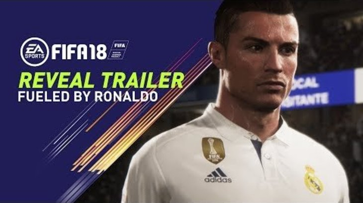 FIFA 18 REVEAL TRAILER | FUELED BY RONALDO